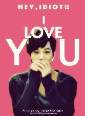 Hey idiot I Love You (4)