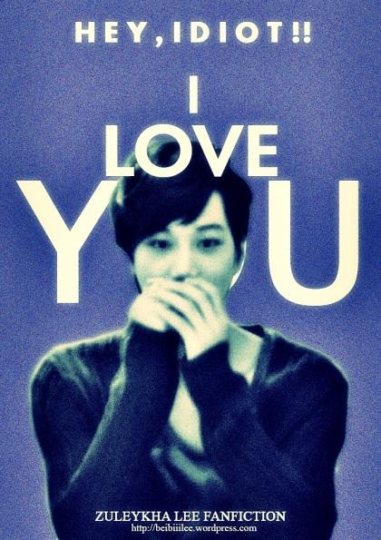 Hey idiot I Love You (7)